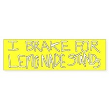 I Brake for Lemonade Stands Bumper Bumper Sticker