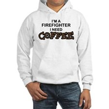Firefighter I Need Coffee Hoodie
