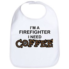 Firefighter I Need Coffee Bib