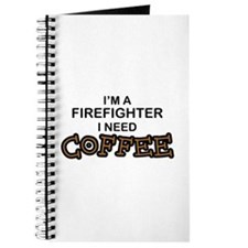 Firefighter I Need Coffee Journal