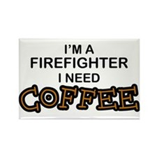 Firefighter I Need Coffee Rectangle Magnet
