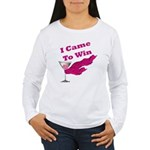 I Came To Win (1) Women's Long Sleeve T-Shirt