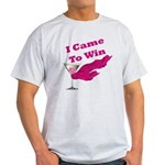 I Came To Win (1) Light T-Shirt
