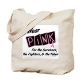 I Wear Pink Survivors, Fighters, Taken 8 Tote Bag