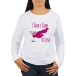 I Didn't Come to Lose! Women's Long Sleeve T-Shirt