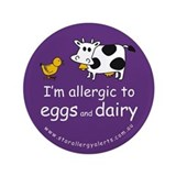 "I'm allergic to eggs and dair 3.5"" Button"