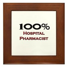100 Percent Hospital Pharmacist Framed Tile