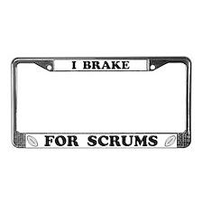 I Brake for Scrums License Plate Frame