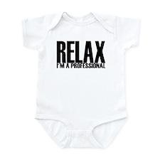 Relax I'm A Professional Infant Bodysuit