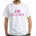 I Love Ellen White T-Shirt