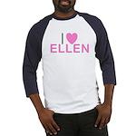 I Love Ellen Baseball Jersey