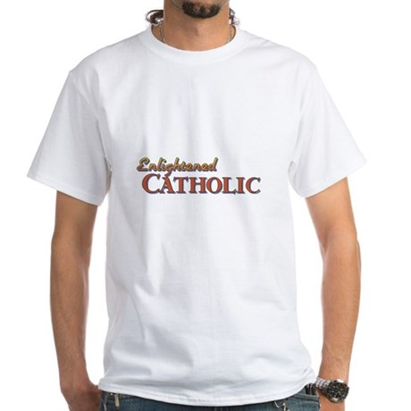 Enlightened Catholic White T-Shirt