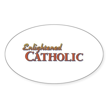 Enlightened Catholic Oval Sticker (10 pk)