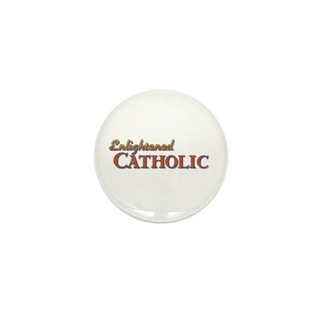 Enlightened Catholic Mini Button