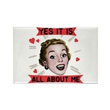 It's All About Me Fridge Magnet