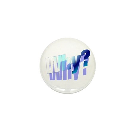 Why Mini Button (10 pack)