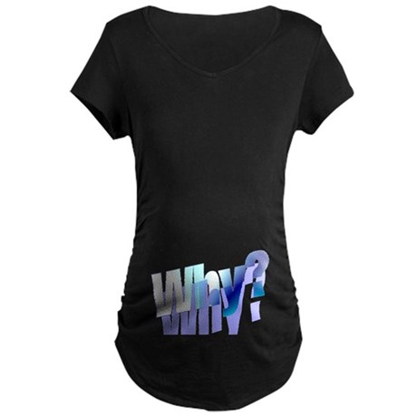 Why Maternity Dark T-Shirt