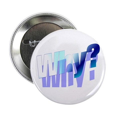 "Why 2.25"" Button (10 pack)"