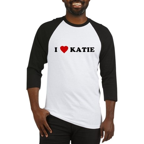 I Love [Heart] Katie Baseball Jersey