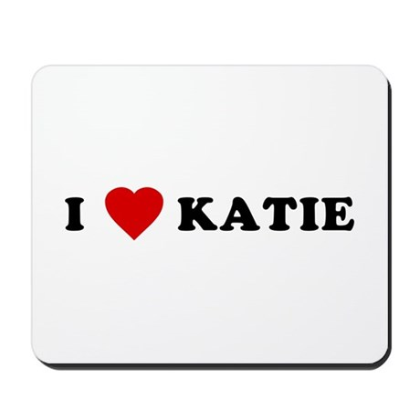 I Love [Heart] Katie Mousepad