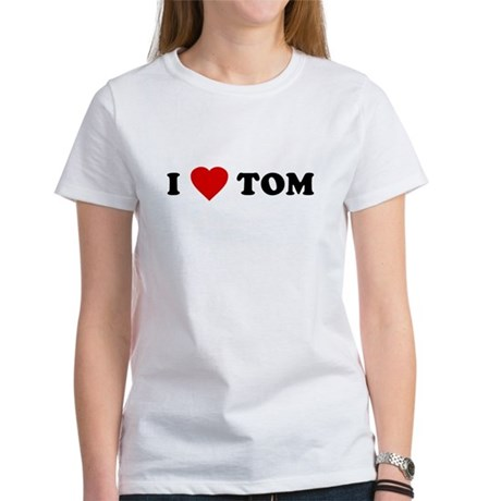 I Love [Heart] Tom Womens T-Shirt