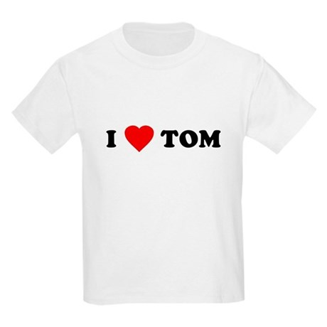 I Love [Heart] Tom Kids T-Shirt