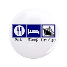 "Eat, Sleep, Cruise 3.5"" Button (100 pack)"