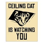 Ceiling Cat is Watching YOU - Poster