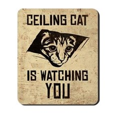 Ceiling Cat is Watching YOU - Mousepad