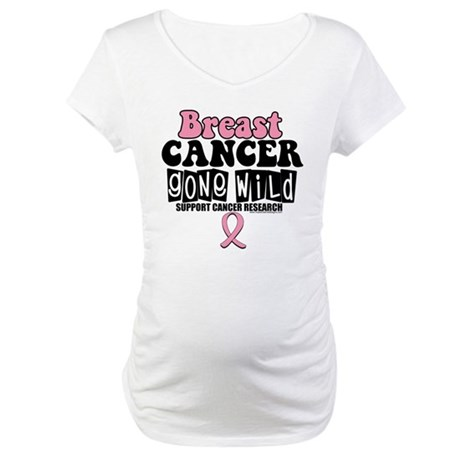 Breast Cancer Gone Wild Maternity T-Shirt