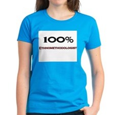 100 Percent Ethnomethodologist Tee