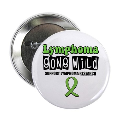 "Lymphoma Gone Wild 2.25"" Button (10 pack)"