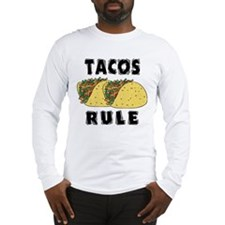 Tacos Rule Long Sleeve T-Shirt