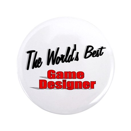 """The World's Best Game Designer"" 3.5"" Button (100"