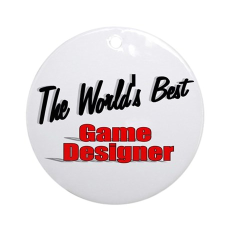 """The World's Best Game Designer"" Ornament (Round)"