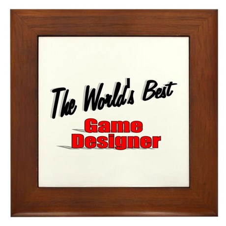 """The World's Best Game Designer"" Framed Tile"