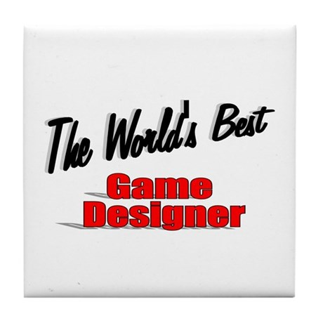 """The World's Best Game Designer"" Tile Coaster"
