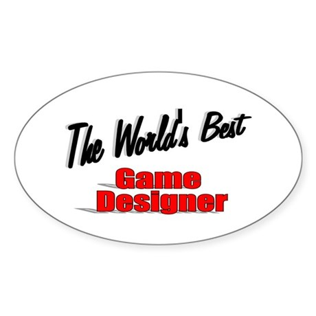 """The World's Best Game Designer"" Oval Sticker"