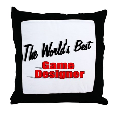 """The World's Best Game Designer"" Throw Pillow"