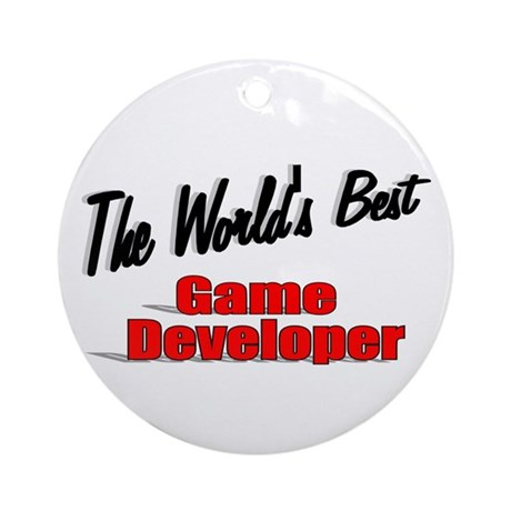 """The World's Best Game Developer"" Ornament (Round)"