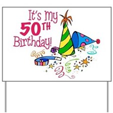 It s my 50th birthday party hats yard sign for