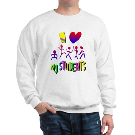 I Love My Students Sweatshirt