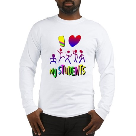 I Love My Students Long Sleeve T-Shirt