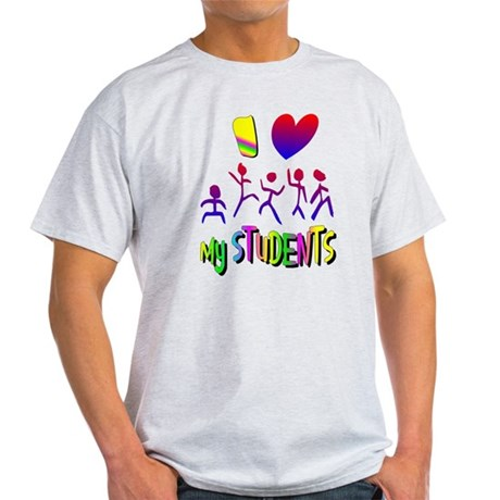 I Love My Students Light T-Shirt