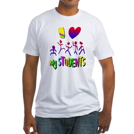 I Love My Students Fitted T-Shirt