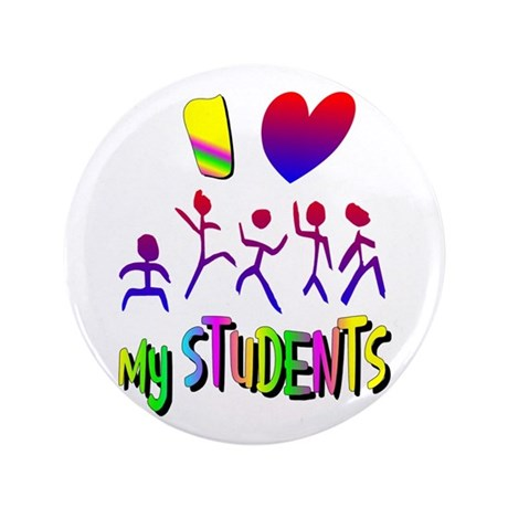 "I Love My Students 3.5"" Button"