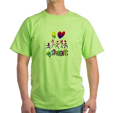 I Love My Students Green T-Shirt