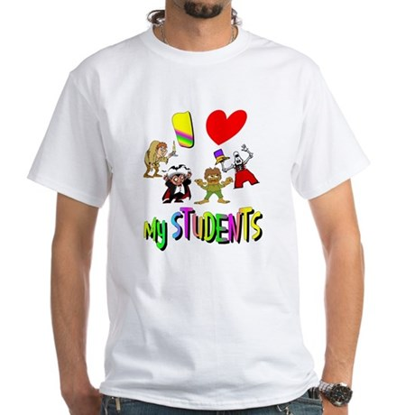 I Love My Students White T-Shirt