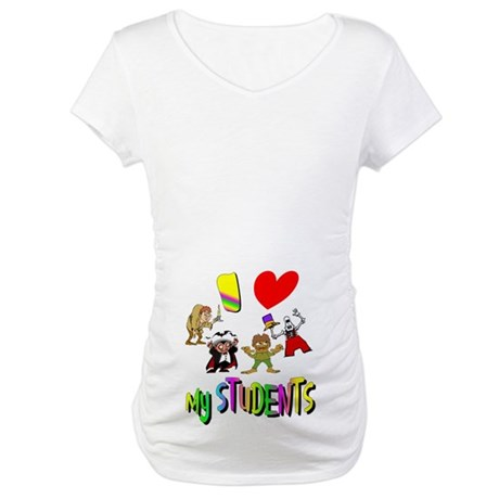I Love My Students Maternity T-Shirt