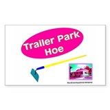 Trailer Park Hoe Rectangle Decal